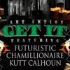 Get It feat Futuristic Chamillionaire Kutt Calhoun Single