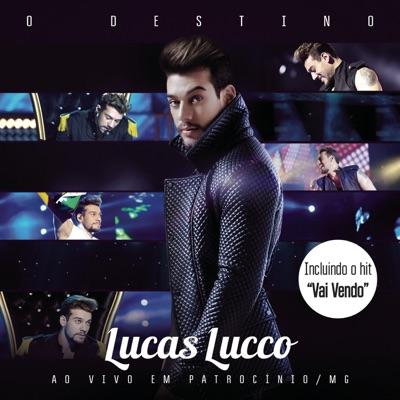 O Destino (Bonus Track Version) [Ao Vivo] - Lucas Lucco