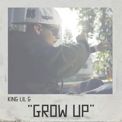 Grow Up - Single - King Lil G