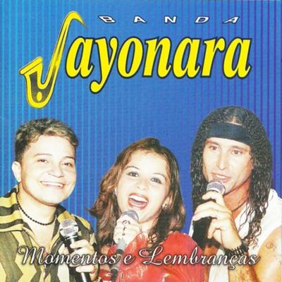 Momentos e Lembranças - Banda Sayonara