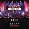 A Musical Affair: Live in Japan (Deluxe Version), Il Divo