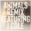 Animals Remix feat J Cole Single