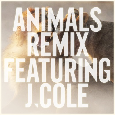 Animals (Remix) [feat. J. Cole] - Single MP3 Download