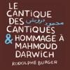 le-cantique-des-cantiques-hommage-a-mahmoud-darwich