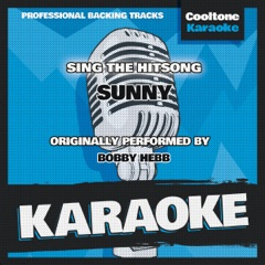 Sunny (Originally Performed by Bobby Hebb) [Karaoke Version]
