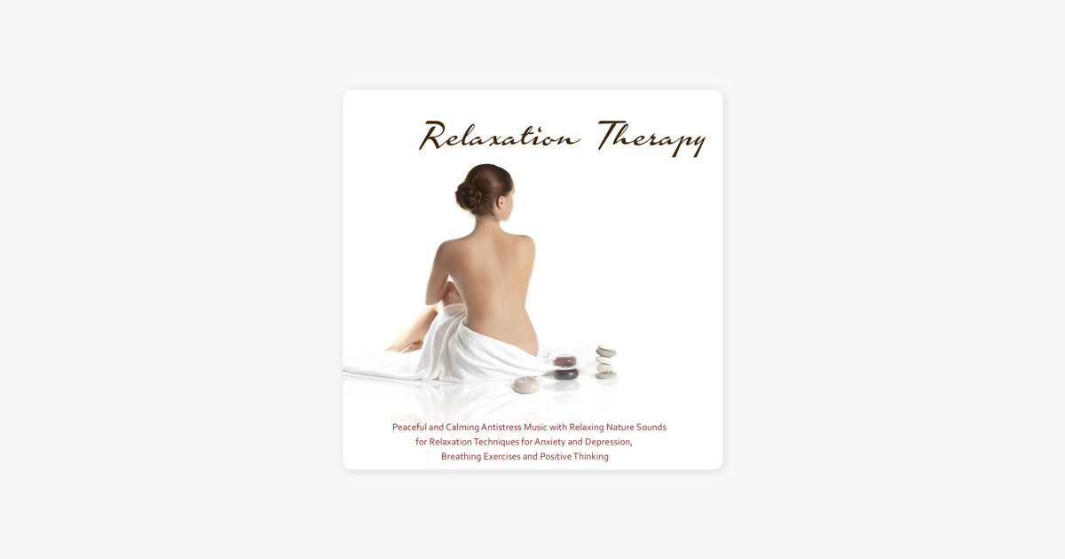 Relaxation Therapy - Peaceful and Calming Antistress Music