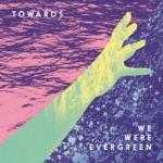 We Were Evergreen - Golden Fire