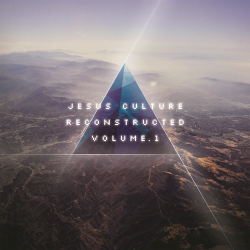 Jesus Culture - Jesus Culture Reconstructed, Vol. 1