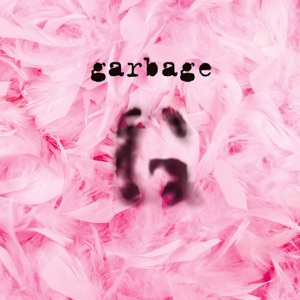 Garbage (20th Anniversary Edition) [Remastered]