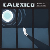 Calexico - Follow The River