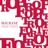 Trop forte - Maurane