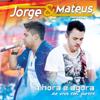 Jorge & Mateus - A Hora É Agora (Ao Vivo em Jurerê)  arte