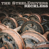 Reckless-The SteelDrivers