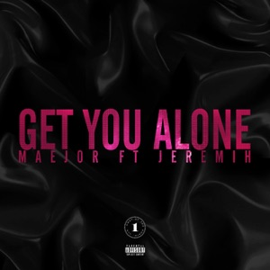 Get You Alone (feat. Jeremih) - Single