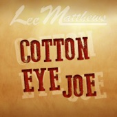 Lee Matthews - Cotton Eye Joe
