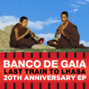 Last Train to Lhasa EP - Banco de Gaia