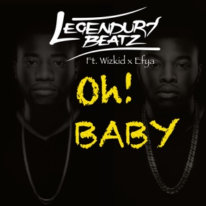 Oh Baby (feat. Wizkid & Efya) - Single Mp3 Download