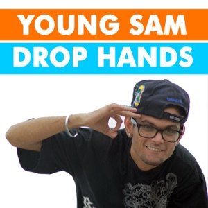 Young Sam Drop Hands - Single Mp3 Download