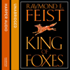 Raymond E. Feist - King of Foxes: Conclave of Shadows, Book 2 (Unabridged) artwork