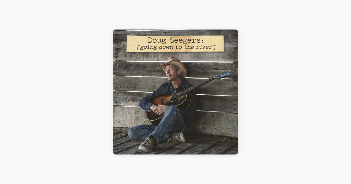 Doug Seegers, Going Down To The River in High-Resolution ...