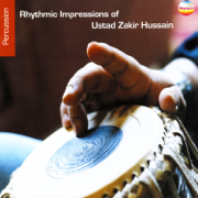Rhythmic Impressions of Ustad Zakir Hussain - Zakir Hussain - Zakir Hussain
