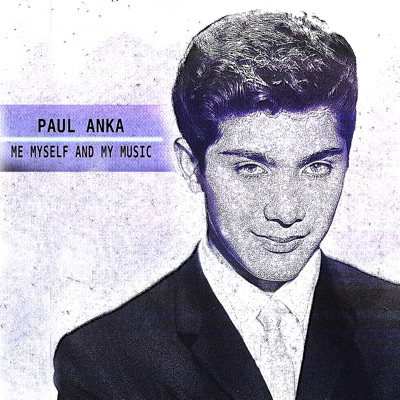 Me Myself and My Music (Remastered) - Paul Anka