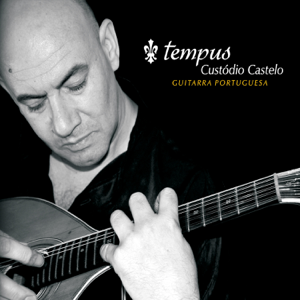 Custódio Castelo - Tempus Guitarra Portuguesa