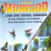 Und Die Voegel Sangen / Et Les Oiseaux Chantaient…/ And The Birds Were Singing...