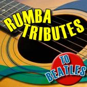 Rumba Tributes to Beatles