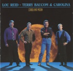 Lou Reid, Terry Baucom & Carolina - There Ain't Nothin' In It for Me