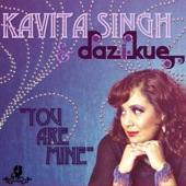 Kavita Singh - You Are Mine (Daz-I-Kue Club Mix)
