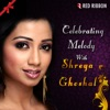 Celebrating Melody With Shreya Ghoshal Single