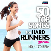 50 Top Songs For Hard Runners - 140/170 BPM Chapter 2