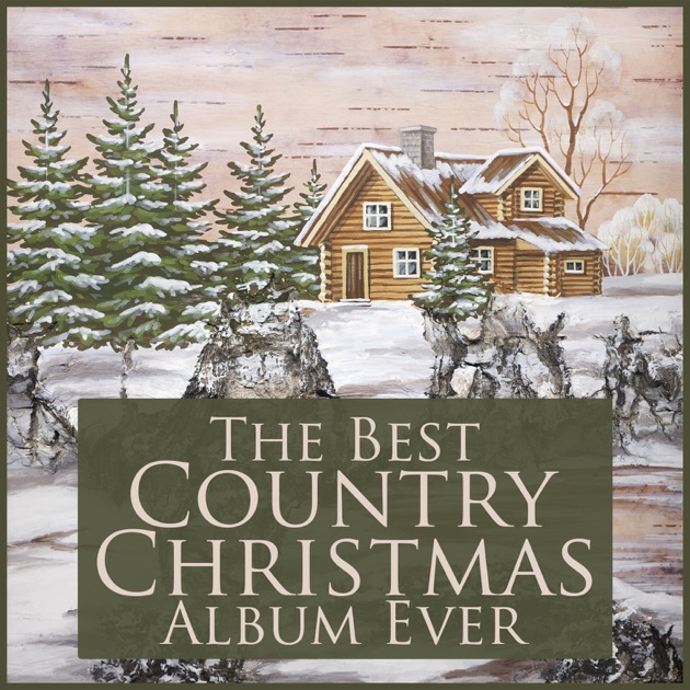 The Best Country Christmas Album Ever Featuring Christmas Songs by ...