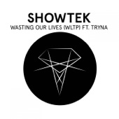 Wasting Our Lives (feat. Tryna) [WLTP] - Single