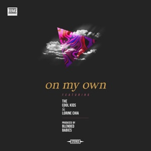 On My Own (feat. The Cool Kids & Lorine Chia) - Single Mp3 Download