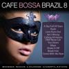 Café Bossa Brazil Vol. 8. Bossa Nova Lounge Compilation - Brasil 690