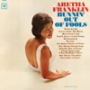 Runnin' Out of Fools (Expanded Edition), Aretha Franklin