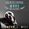Raymond L. Weil - The Alliance: Galactic Empire Wars, Book 4 (Unabridged)  artwork