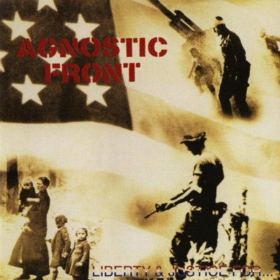 Liberty & Justice For... - Agnostic Front