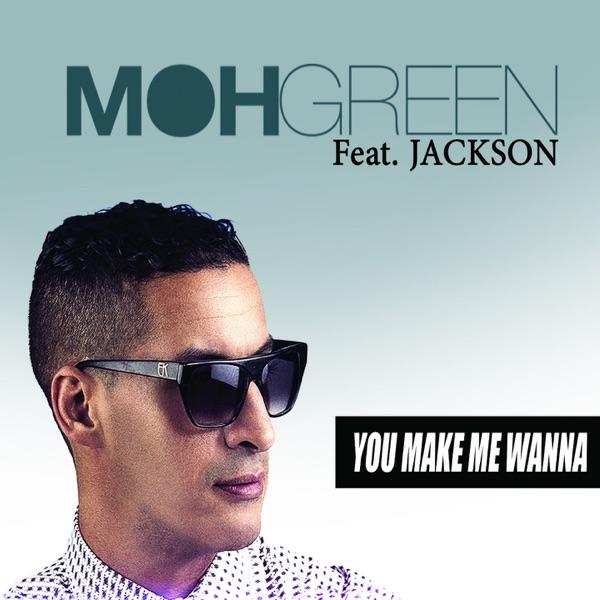 You Make Me Wanna - Single