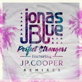 Perfect Strangers (feat. JP Cooper) [Remixes] - EP