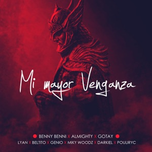 Mi Mayor Venganza (feat. Almighty, Darkiel, Lyan, Miky Woodz, Gotay, Puliryc, Genio & Beltito) - Single Mp3 Download