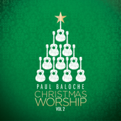 Christmas Worship, Vol. 2-Paul Baloche