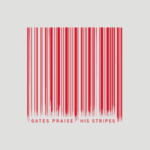 Gates Praise - His Stripes