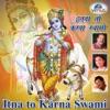 Itna to Karna Swami