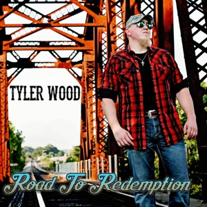Tyler Wood - Road to Redemption - EP