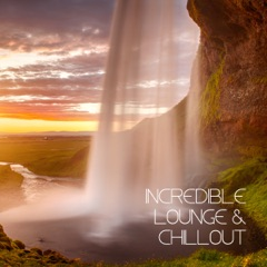 Incredible Lounge & Chillout