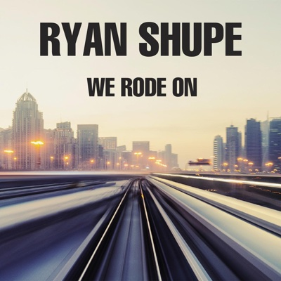 We Rode On - Ryan Shupe album
