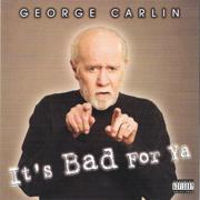 It's Bad For Ya - George Carlin - George Carlin